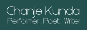 Chanje Kunda - Performer . Poet . Writer